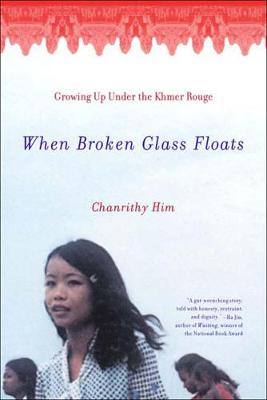 When Broken Glass Floats: Growing Up Under the Khmer Rouge (Paperback)