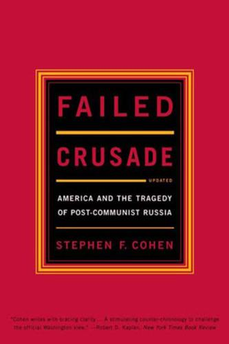 Failed Crusade: America and the Tragedy of Post-Communist Russia (Paperback)