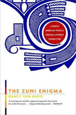 The Zuni Enigma: A Native American People's Possible Japanese Connection (Paperback)
