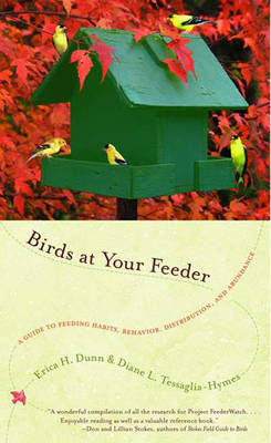 Birds at Your Feeder: A Guide to Feeding Habits, Behavior, Distribution and Abundance (Paperback)