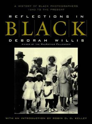 Reflections in Black: A History of Black Photographers 1840 to the Present (Paperback)
