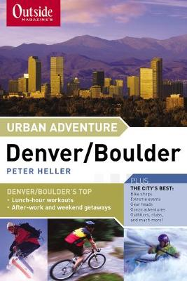 Outside Magazine's Urban Adventure: Denver/Boulder - Urban Adventure (Paperback)