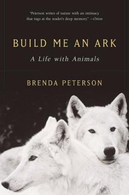 Build Me an Ark: A Life with Animals (Paperback)