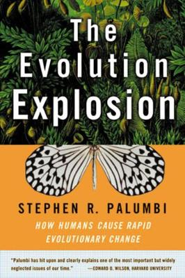 The Evolution Explosion: How Humans Cause Rapid Evolutionary Change (Paperback)