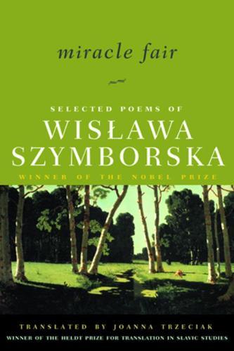 Miracle Fair: Selected Poems of Wislawa Szymborska (Paperback)