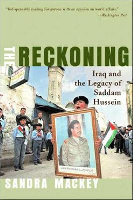 The Reckoning: Iraq and the Legacy of Saddam Hussein (Paperback)