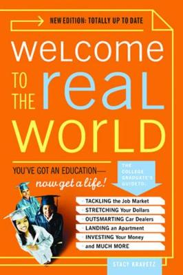 Welcome to the Real World: You Got an Education, Now Get a Life! (Paperback)