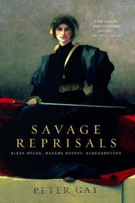 Savage Reprisals: Bleak House, Madame Bovary, Buddenbrooks (Paperback)