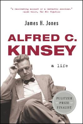 Alfred C. Kinsey: A Life (Paperback)
