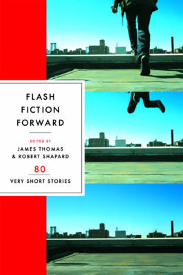 Flash Fiction Forward: 80 Very Short Stories (Paperback)