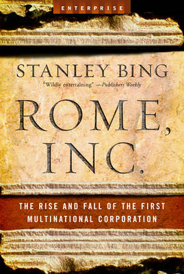 Rome, Inc.: The Rise and Fall of the First Multinational Corporation - Enterprise (Paperback)