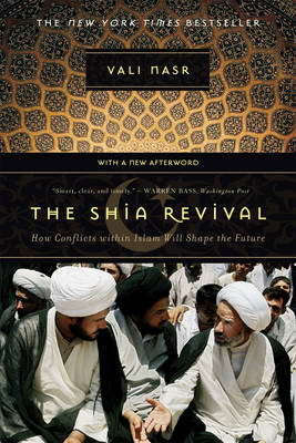 The Shia Revival: How Conflicts within Islam Will Shape the Future (Paperback)