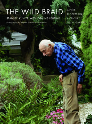The Wild Braid: A Poet Reflects on a Century in the Garden (Paperback)