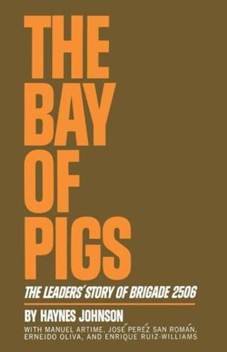 The Bay of Pigs: The Leaders' Story of Brigade 2506 (Paperback)