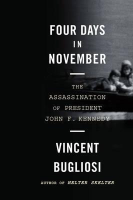 Four Days in November: The Assassination of President John F. Kennedy (Paperback)