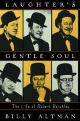 Laughter's Gentle Soul: The Life of Robert Benchley (Paperback)