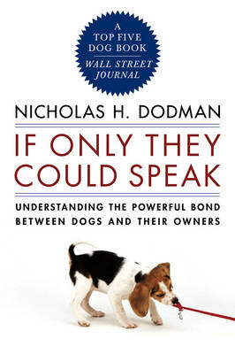 If Only They Could Speak: Understanding the Powerful Bond Between Dogs and Their Owners (Paperback)