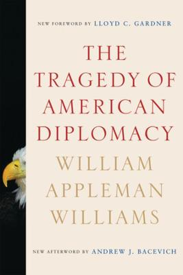 The Tragedy of American Diplomacy (Paperback)