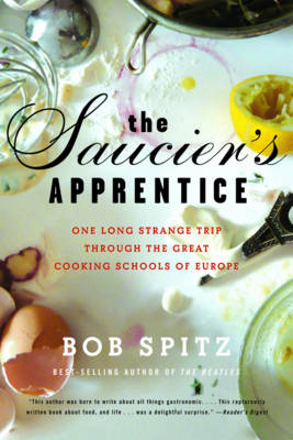 The Saucier's Apprentice: One Long Strange Trip Through the Great Cooking Schools of Europe (Paperback)