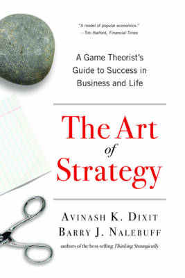 The Art of Strategy: A Game Theorist's Guide to Success in Business and Life (Paperback)