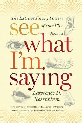 See What I'm Saying: The Extraordinary Powers of Our Five Senses (Paperback)