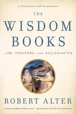 The Wisdom Books: Job, Proverbs, and Ecclesiastes: A Translation with Commentary (Paperback)