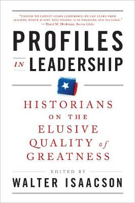 Profiles in Leadership: Historians on the Elusive Quality of Greatness (Paperback)