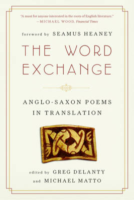 The Word Exchange: Anglo-Saxon Poems in Translation (Paperback)