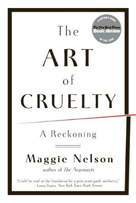 The Art of Cruelty: A Reckoning (Paperback)