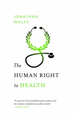 The Human Right to Health - Norton Global Ethics Series (Paperback)