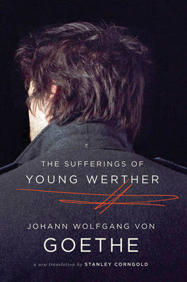 The Sufferings of Young Werther: A New Translation (Paperback)