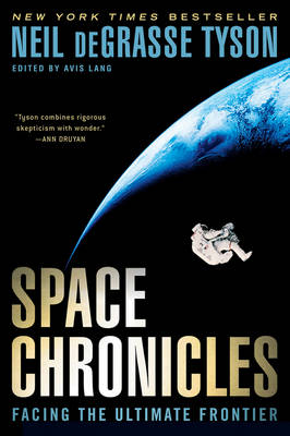 Space Chronicles: Facing the Ultimate Frontier (Paperback)