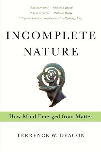 Incomplete Nature: How Mind Emerged from Matter (Paperback)