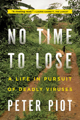 No Time to Lose: A Life in Pursuit of Deadly Viruses (Paperback)
