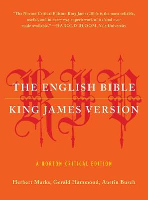 The English Bible, King James Version: The Old Testament and The New Testament and The Apocrypha - Norton Critical Editions (Paperback)