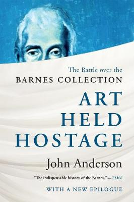 Art Held Hostage: The Battle over the Barnes Collection (Paperback)