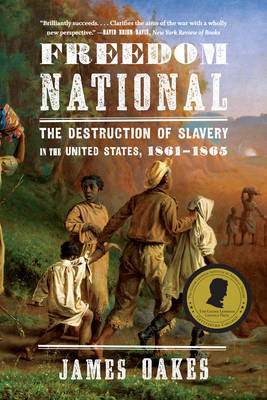 Freedom National: The Destruction of Slavery in the United States, 1861-1865 (Paperback)