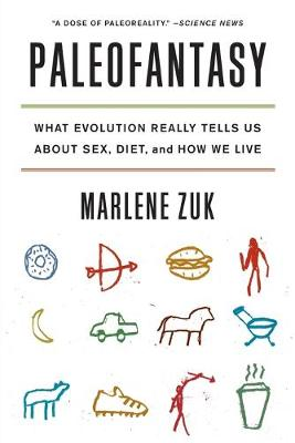 Paleofantasy: What Evolution Really Tells Us about Sex, Diet, and How We Live (Paperback)
