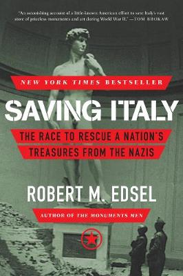 Saving Italy: The Race to Rescue a Nation's Treasures from the Nazis (Paperback)