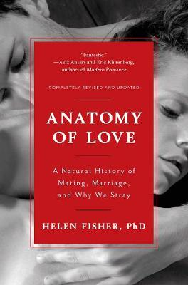 Anatomy of Love: A Natural History of Mating, Marriage, and Why We Stray (Paperback)