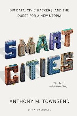Smart Cities: Big Data, Civic Hackers, and the Quest for a New Utopia (Paperback)