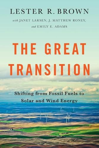 The Great Transition: Shifting from Fossil Fuels to Solar and Wind Energy (Paperback)