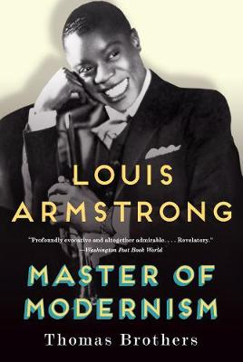 Louis Armstrong, Master of Modernism (Paperback)