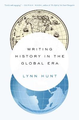 Writing History in the Global Era (Paperback)
