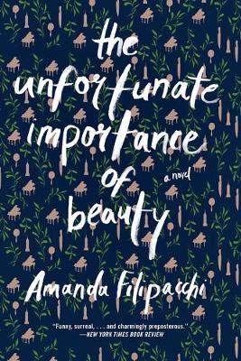 The Unfortunate Importance of Beauty: A Novel (Paperback)