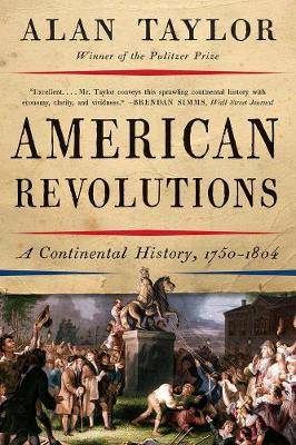 American Revolutions: A Continental History, 1750-1804 (Paperback)