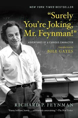 """""""Surely You're Joking, Mr. Feynman!"""": Adventures of a Curious Character (Paperback)"""