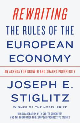 Rewriting the Rules of the European Economy (Paperback)