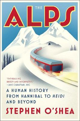 The Alps: A Human History from Hannibal to Heidi and Beyond (Paperback)