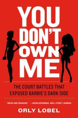 You Don't Own Me: The Court Battles That Exposed Barbie's Dark Side (Paperback)